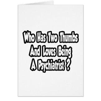 Cartão Piada do psiquiatra… dois polegares