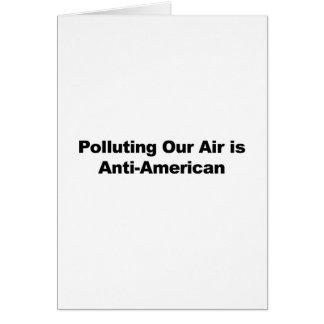 Cartão Poluir nosso ar é Anti-Americano