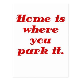 Cartão Postal A casa é o lugar onde você a estaciona
