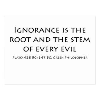 Cartão Postal A ignorância é a raiz e a haste de cada mau