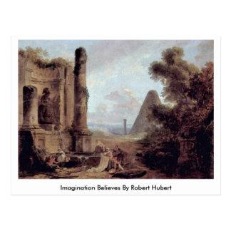Cartão Postal A imaginação acredita por Robert Hubert