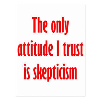 Cartão Postal A única atitude que eu confio é cepticismo
