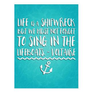 Cartão Postal A vida é um Shipwreck