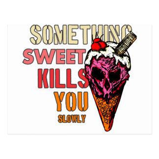Cartão Postal Algo matares doces você, (lentamente)