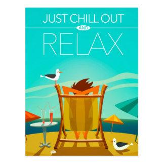 Cartão Postal Apenas refrigere para fora e relaxe