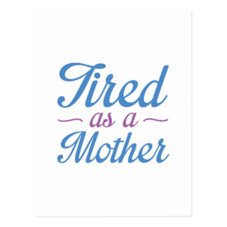 Cartão Postal Cansado como uma mãe