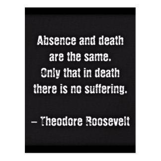 Cartão Postal Citações de Teddy Roosevelt - ausência e morte