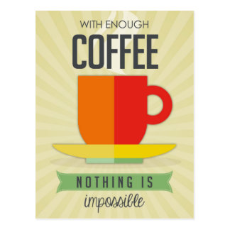 Cartão Postal Com bastante café Não há impossíveis