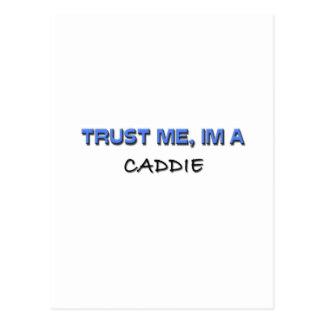 Cartão Postal Confie que eu mim é um Caddie