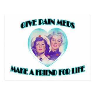 Cartão Postal Dê a dor Meds-Fazem um amigo para a vida