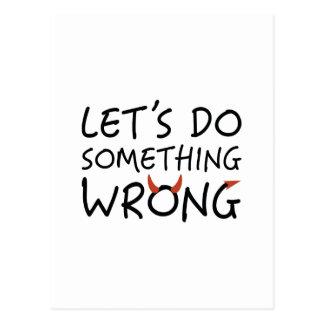 Cartão Postal Deixe-nos fazer erradamente algo