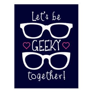 Cartão Postal Deixe-nos ser Geeky junto