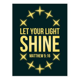 Cartão Postal Deixe seu 5:16 claro de Matthew do brilho