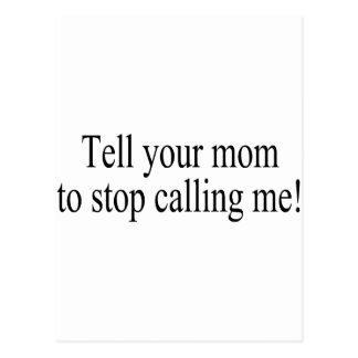 Cartão Postal Diga sua mamã para parar de chamar-me