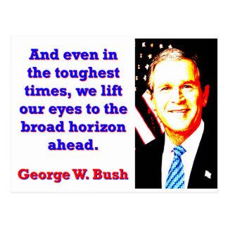 Cartão Postal E mesmo nos tempos os mais resistentes - G W Bush