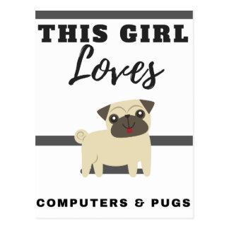 Cartão Postal Esta menina ama computadores & Pugs