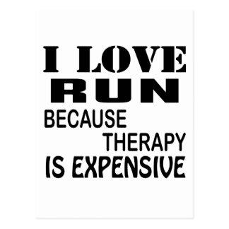 Cartão Postal Eu amo o funcionamento porque a terapia é cara