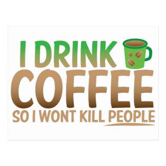 Cartão Postal Eu bebo o CAFÉ assim que eu não matarei pessoas