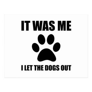 Cartão Postal Eu deixei os cães para fora