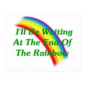 Cartão Postal Eu estarei esperando na extremidade do arco-íris