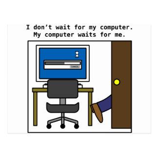 Cartão Postal Eu não espero meu computador