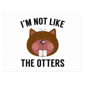Cartão Postal Eu não sou como as lontras