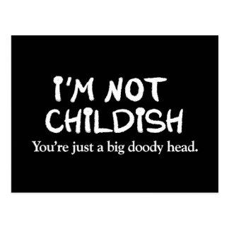 Cartão Postal Eu não sou criançola. Você é apenas uma cabeça