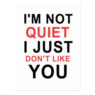 Cartão Postal Eu não sou quieto mim apenas não gosto de você