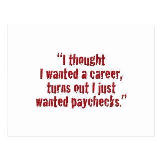 """Cartão Postal """"Eu pensei que eu quis uma carreira… """""""