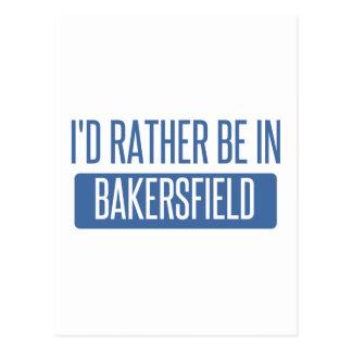 Cartão Postal Eu preferencialmente estaria em Bakersfield