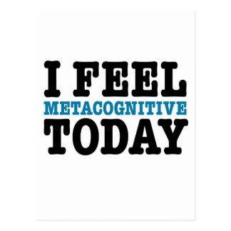 Cartão Postal Eu sinto Metacognitive hoje