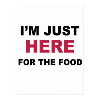 Cartão Postal Eu sou apenas aqui para a comida