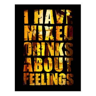 Cartão Postal Eu tenho bebidas misturadas sobre sentimentos