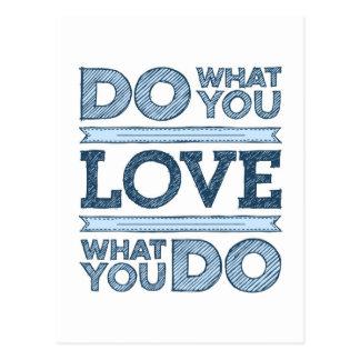 Cartão Postal Faça o que você ama & ame o que você faz