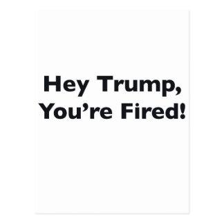 Cartão Postal Hey trunfo, você é ateado fogo!