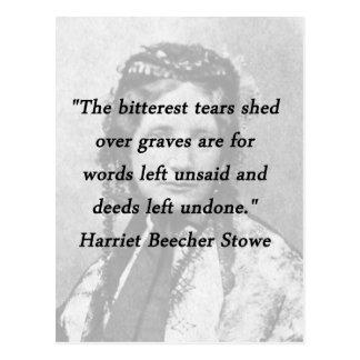 Cartão Postal Mais amargo dos rasgos - Harriet Beecher Stowe