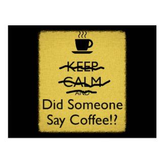 Cartão Postal Mantenha a calma e fez alguém para dizer o café