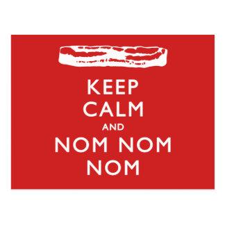 Cartão Postal Mantenha a calma e o Nom Nom Nom (o bacon)