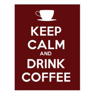 Cartão Postal Mantenha café calmo e da bebida