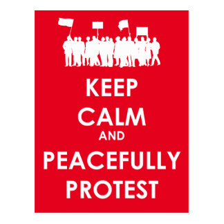 Cartão Postal Mantenha calmo e proteste pacificamente (o texto
