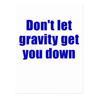 Cartão Postal Não deixe a gravidade obtê-lo para baixo