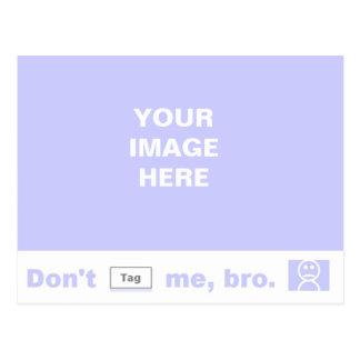 Cartão Postal Não me etiquete, bro!