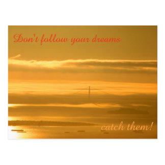 Cartão Postal Não siga seus sonhos - TRAVE-OS!
