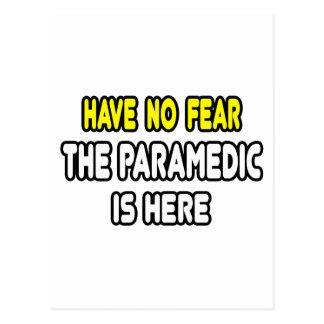 Cartão Postal Não tenha nenhum medo, o paramédico está aqui