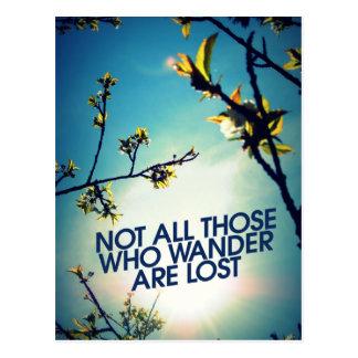 Cartão Postal Não todo o aqueles que vagueiam são perdidos