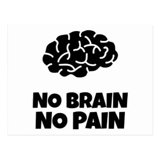 Cartão Postal Nenhum cérebro nenhuma dor