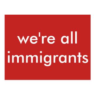 Cartão Postal nós somos todos os imigrantes