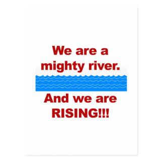 Cartão Postal Nós somos um rio poderoso e nós estamos aumentando
