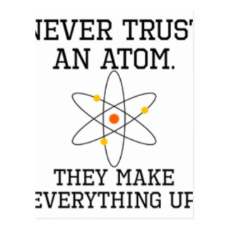 Cartão Postal Nunca confie um átomo - ciência engraçada