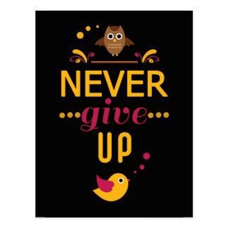 Cartão Postal Nunca dê acima citações inspiradores
